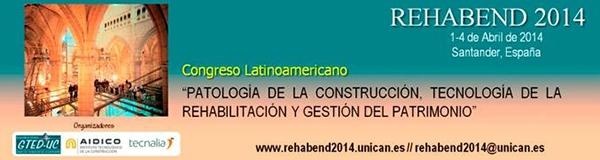 REHABEND 2014 - Congresso Latino-americano de Patologia da Construção, Tecnologia da Reabilitação e Gestão do Património