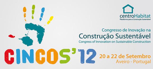 CINCOS'12 - Congresso de Inovação na Construção Sustentável