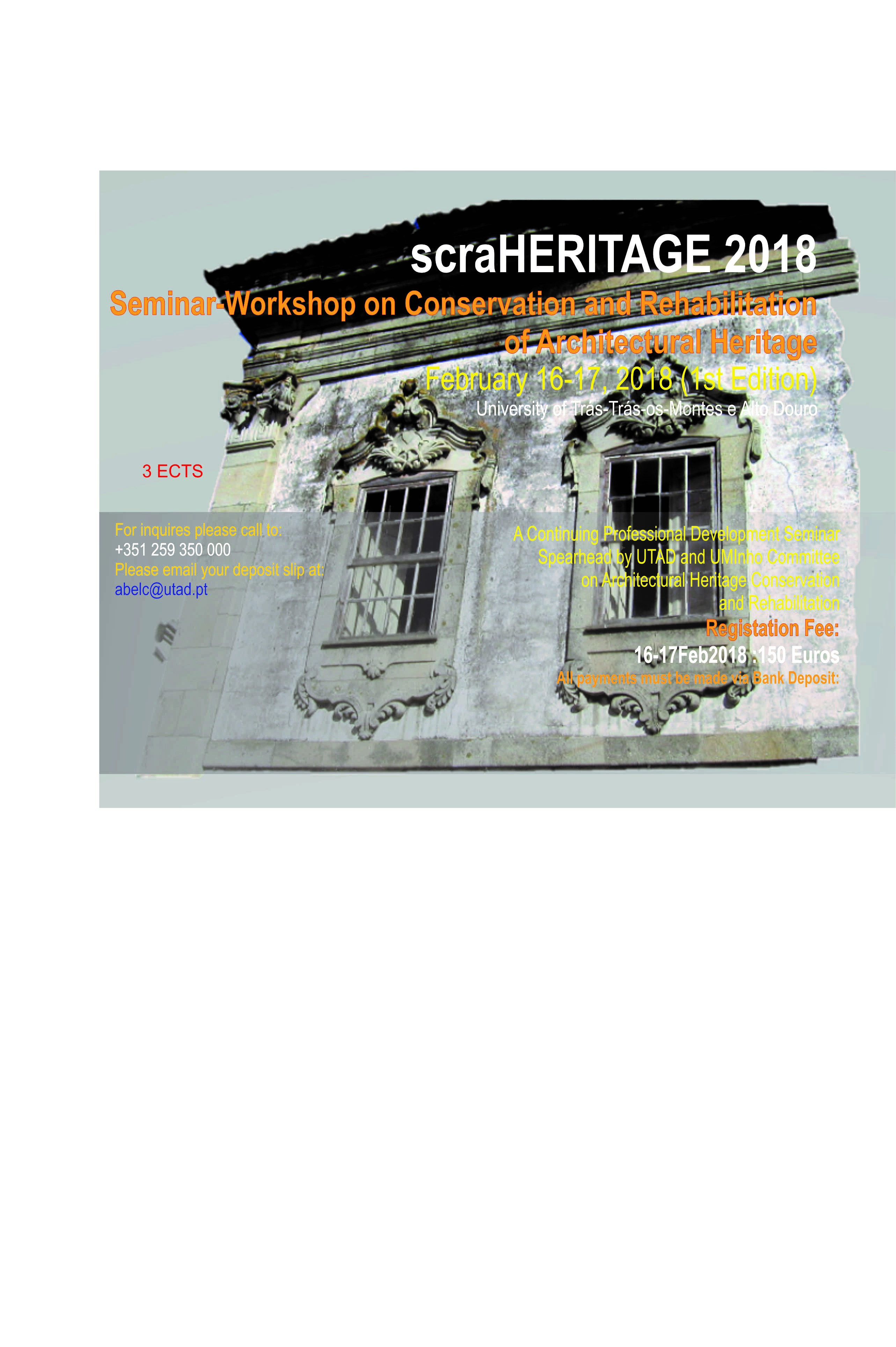 scraHERITAGE2018/I: SEMIDESCRIÇÃO GERAL DO EVENTO  A criação do Curso de Pós-Graduação em Estudos Avançados de Conservação do Património Arquitectónico Rural é justificada, a níNAR WORKSHOP ON CONSERVATION AND REHABILITATION OF ARCHITECTURAL HERITAGE