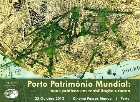 Porto Património Mundial: boas práticas em reabilitação urbana