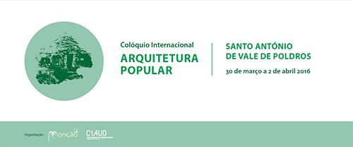 Colóquio Internacional de Arquitectura Popular: Santo António de Vale dos Poldros